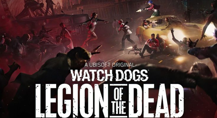 A New Trailer Accompanies the Release of Watch Dogs: Legion of the Dead for all Platforms
